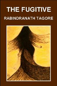 The Fugitive: Beautiful Life Poems by Rabindranath Tagore (Cover Illustration).