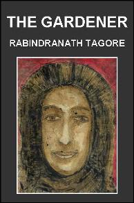 The Gardener: Beautiful Love Poems by Rabindranath Tagore (Cover Illustration)