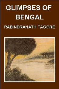 Glimpses of Bengal - A book by Rabindranath Tagore containing a selection of his letters.